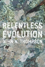 Relentless Evolution ebook by John N. Thompson