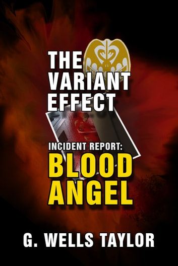 The Variant Effect: Blood Angel ebook by G. Wells Taylor