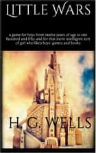 Little Wars ebook by H. G. Wells