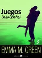 Juegos insolentes - Volumen 5 ebook by Emma M. Green