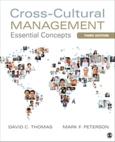 Cross-Cultural Management - Essential Concepts ebook by Dr. David C. Thomas,Dr. Mark F. (Frederick) Peterson