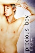 precious_boy ebook by K.Z. Snow