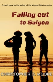 Falling Out of Saigon ebook by Christopher G. Moore