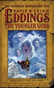 The Younger Gods - Book Four of The Dreamers ebook by David Eddings,Leigh Eddings