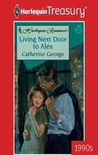 Living Next Door to Alex ebook by Catherine George