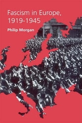 Fascism in Europe, 1919–1945 ebook by Philip Morgan