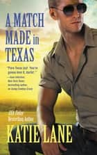 A Match Made in Texas ebook by Katie Lane