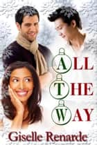 All The Way ebook by Giselle Renarde