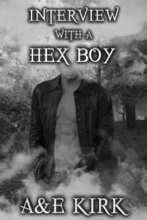 Interview With A Hex Boy (Supernatural Fun When Book Bloggers and Fantasy Demons Hunters Collide) ebook by A&E Kirk