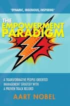 The Empowerment Paradigm ebook by Aart Nobel