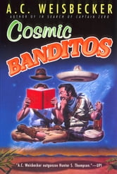 Cosmic Banditos ebook by A. C. Weisbecker