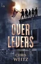 Overlevers ebook by Chris Weitz, Anne-Marieke Buijs
