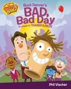 Buck Denver's Bad, Bad Day - A Lesson in Thankfulness ebook by Phil Vischer