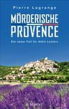 Mörderische Provence ebook by Pierre Lagrange