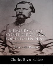 Memoirs of the Confederate War for Independence ebook by Heros von Borcke