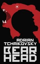 Bear Head - from the winner of the Arthur C. Clarke Award ebook by