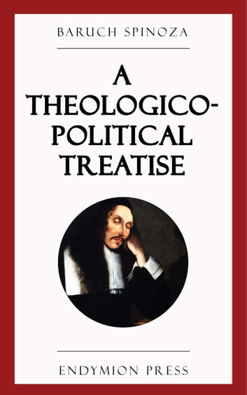 A Theologico-Political Treatise ebook by Baruch Spinoza
