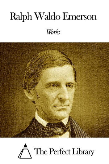 ralph waldo emerson 3 essay Critical essays ralph waldo emerson american literature analysis after illustrating the three kinds of influence upon the scholar, emerson describes the scholar's duty, which is to guide people to find the universal mind within themselves and to achieve unity with it.