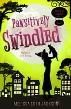 Pawsitively Swindled ebook by Melissa Erin Jackson
