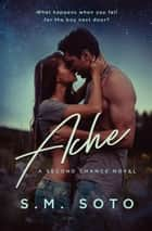 Ache ebook by S.M. Soto