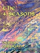 The 4 Seasons ebook by Debra Milligan