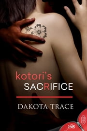 Kotori's Sacrifice ebook by Dakota Trace