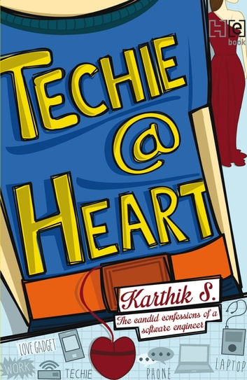 Techie @ Heart ebook by Karthik S.