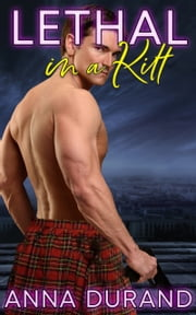 Lethal in a Kilt ebook by Anna Durand