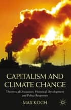 Capitalism and Climate Change ebook by Max Koch