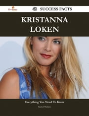 Kristanna Loken 48 Success Facts - Everything you need to know about Kristanna Loken ebook by Rachel Watkins