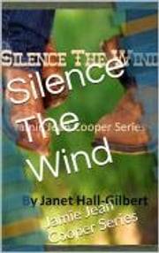 Silence The Wind ebook by Janet Hall-Gilbert