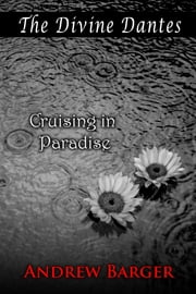 The Divine Dantes: Cruising in Paradise ebook by Andrew Barger