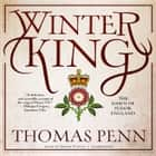 Winter King - The Dawn of Tudor England audiobook by Thomas Penn