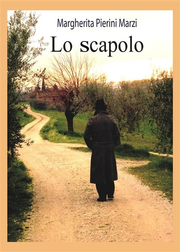 Lo scapolo ebook by Margherita Pierini Marzi