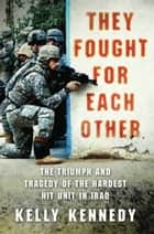 They Fought for Each Other ebook by Kelly Kennedy