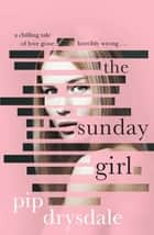 The Sunday Girl ebook by Pip Drysdale