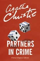 Partners in Crime (Tommy & Tuppence, Book 2) ebook by Agatha Christie