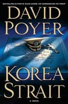 Korea Strait - A Novel ebook by David Poyer