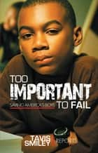 Too Important to Fail ebook by Tavis Smiley