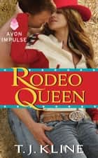 Rodeo Queen ebook by T. J. Kline