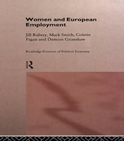 Women and European Employment ebook by Colette Fagan,Damian Grimshaw,Jill Rubery,Mark Smith
