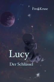 Lucy - Der Schlüssel (Band 5) ebook by Fred Kruse
