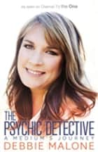 The Psychic Detective ebook by Debbie Malone