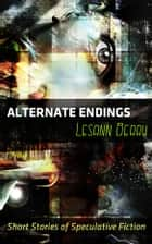 Alternate Endings - Short Stories of Speculative Fiction ebook by Lesann Berry