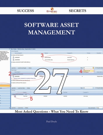 Software Asset Management 27 Success Secrets - 27 Most Asked Questions On Software Asset Management - What You Need To Know ebook by Paul Doyle
