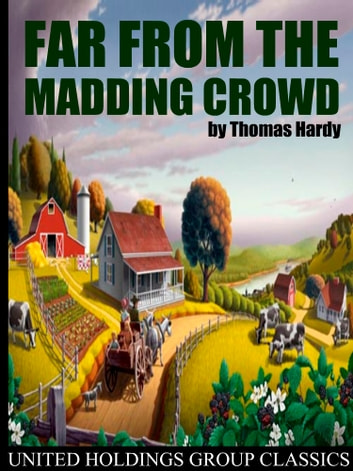 Far From the Madding Crowd ebook by Thomas Hardy