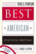 Best American Political Writing 2008 ebook by Royce Flippin