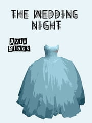The Wedding Night ebook by Avis Black