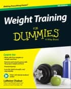 Weight Training For Dummies ebook by