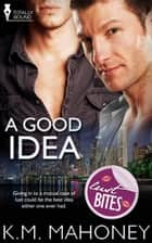 A Good Idea ebook by KM Mahoney